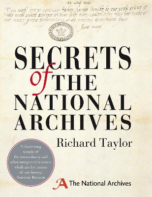 Secrets of the National Archives The Stories Behind the Letters and Documents of Our Past by National Archives