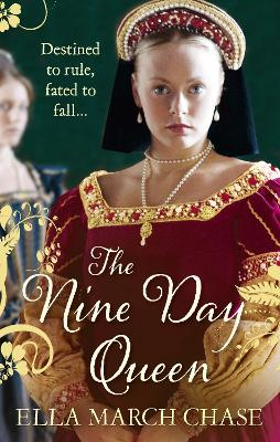 Nine Day Queen The Story of Lady Jane Grey's Nine-day Rule by Ella March Chase