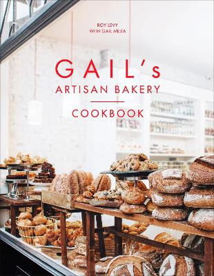 Gail's Artisan Bakery Cookbook by Roy Levy, Gail Meija