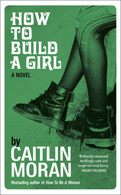 How to Build a Girl by Caitlin Moran