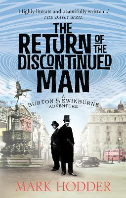The Return of the Discontinued Man The Burton & Swinburne Adventures by Mark Hodder