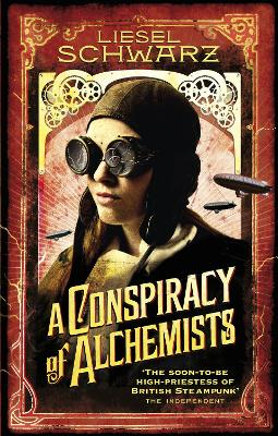 A Conspiracy of Alchemists Chronicles of Light and Shadow by Liesel Schwarz