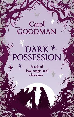 Dark Possession: The Angel Stone by Carol Goodman