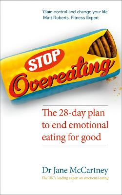 Stop Overeating The 28-day Plan to End Emotional Eating by Dr. Jane McCartney