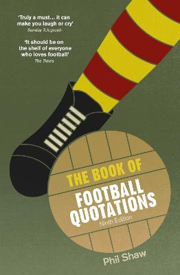 The Book of Football Quotations by Phil Shaw
