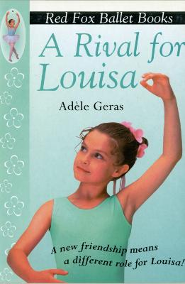 A Rival For Louisa Red Fox Ballet Book 4 by Adele Geras