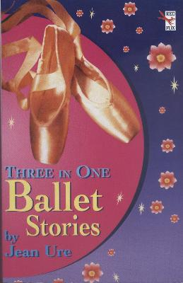 Complete Ballet Stories by Jean Ure