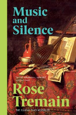 Music and Silence by Rose Tremain