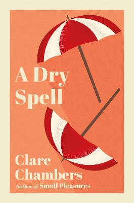 A Dry Spell by Clare Chambers