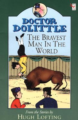 Dr Dolittle; Bravest Man In The World by Hugh Lofting