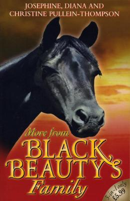 More From Black Beauty's Family by Christine Pullein-Thompson, Diana Pullein-Thompson, Josephine Pullein-Thompson