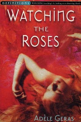 Watching The Roses : Egerton Hall Trilogy 2 by Adele Geras