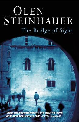 Bridge Of Sighs by Olen Steinhauer