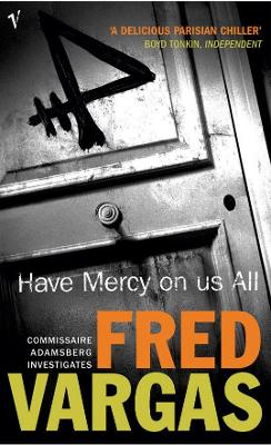 Have Mercy on us All by Fred Vargas