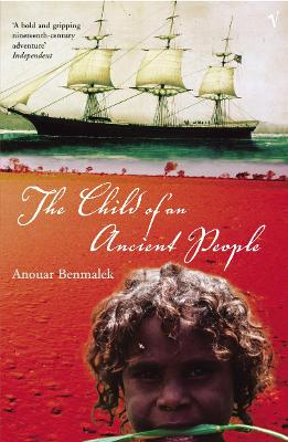 The Child of the Ancient People by Anouar Benmalek