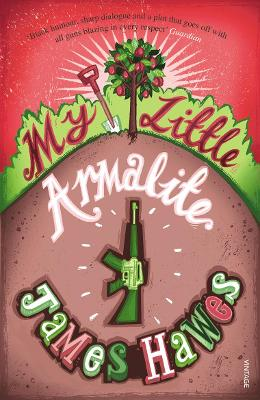 My Little Armalite by James Hawes
