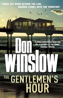 The Gentlemen's Hour by Don Winslow