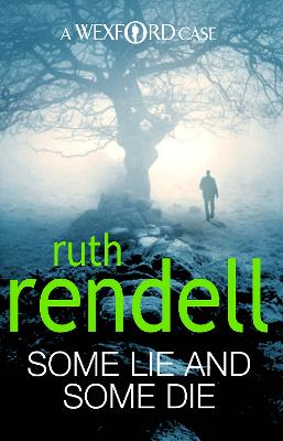 Some Lie And Some Die (A Wexford Case) by Ruth Rendell