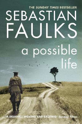 A Possible Life by Sebastian Faulks