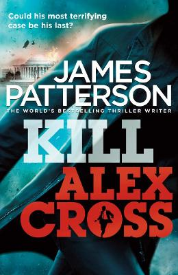 Kill Alex Cross (Alex Cross 18) by James Patterson
