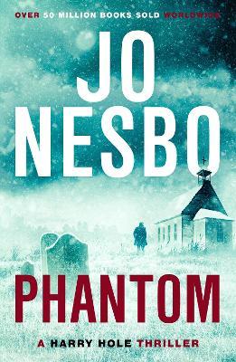 Phantom A Harry Hole Thriller by Jo Nesbo