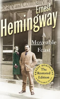A Moveable Feast The Restored Edition by Ernest Hemingway