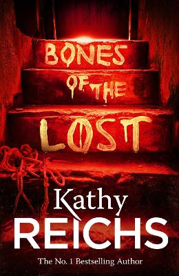 Bones of the Lost (Temperance Brennan 16) by Kathy Reichs