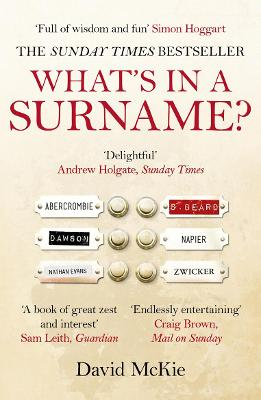 What's in a Surname? A Journey from Abercrombie to Zwicker by David McKie