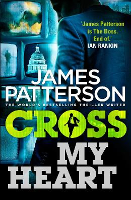 Cross My Heart (Alex Cross 21) by James Patterson
