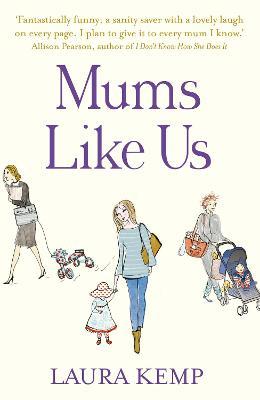 Mums Like Us by Laura Kemp