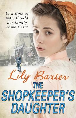 The Shopkeeper's Daughter by Lily Baxter
