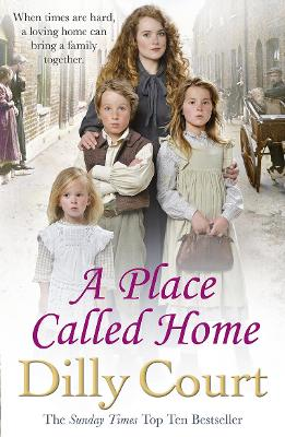 A Place Called Home by Dilly Court
