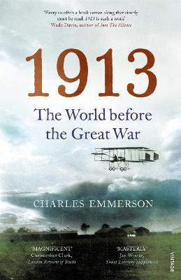1913 The World Before the Great War by Charles Emmerson