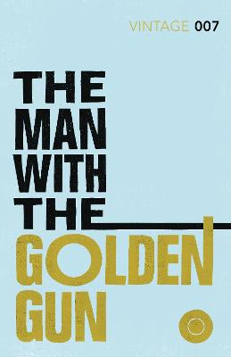 The Man with the Golden Gun James Bond 007 by Ian Fleming