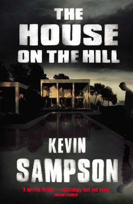 The House on the Hill by Kevin Sampson
