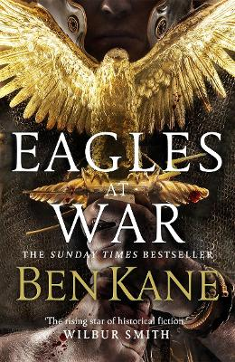Eagles at War Eagles of Rome by Ben Kane