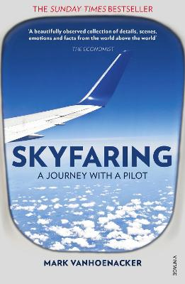 Skyfaring A Journey with a Pilot by Mark Vanhoenacker
