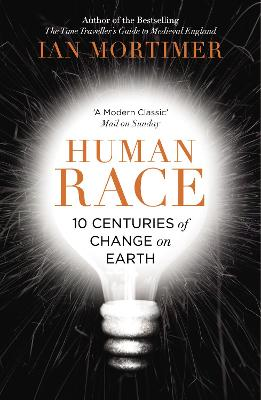 Human Race 10 Centuries of Change on Earth by Ian Mortimer