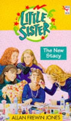 Little Sister 9: The New Stacy by Allan Frewin Jones