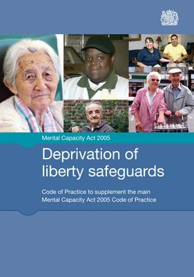 Deprivation of Liberty Safeguards Code of Practice to Supplement the Main Mental Capacity Act 2005 Code of Practice by TSO