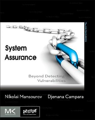 System Assurance Beyond Detecting Vulnerabilities by Nikolai (Chief Technical Officer at KDM Analytics) Mansourov, Djenana (President and CEO of KDM Analytics) Campara