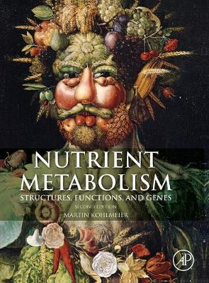 Nutrient Metabolism Structures, Functions, and Genes by Martin (Department of Nutrition, University of North Carolina Schools of Medicine and Public Health, Chapel Hill, NC Kohlmeier
