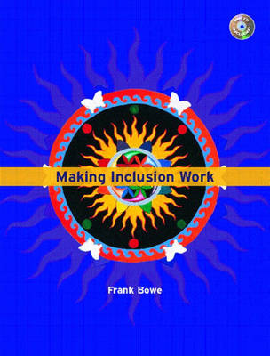 Making Inclusion Work by Frank G. Bowe