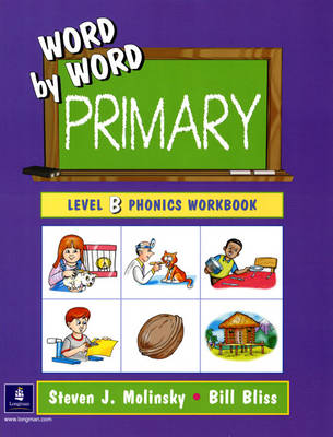 Word by Word Primary Phonics Picture Dictionary, Paperback Level B Workbook by Steven J. Molinsky, Bill Bliss