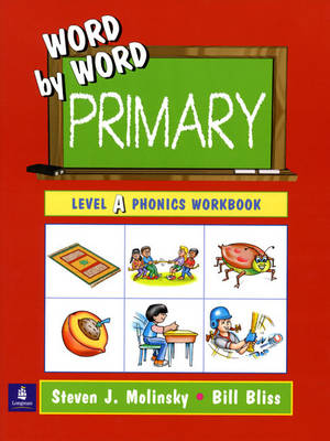 Word by Word Primary Phonics Picture Dictionary, Paperback Level A Workbook by Steven J. Molinsky, Bill Bliss