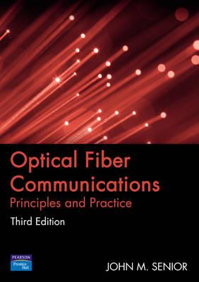 Optical Fiber Communications Principles and Practice by John Senior