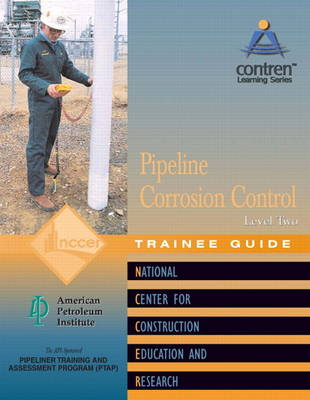 Pipeline Corrosion Control Level 2 Trainee Guide, Paperback by NCCER