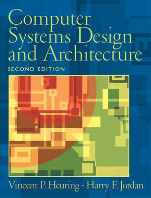Computer Systems Design and Architecture United States Edition by Vincent P. Heuring, Harry F. Jordan