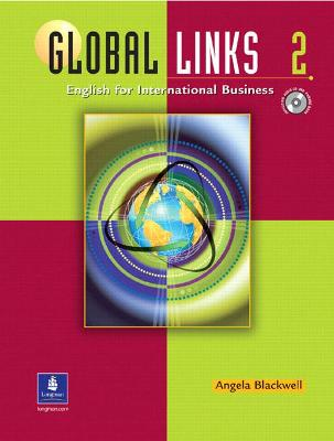 Global Links 2: English for International Business, with Audio CD by Angela Blackwell