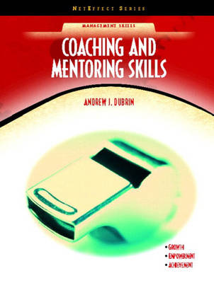 Coaching and Mentoring Skills (NetEffect Series) by Andrew J. DuBrin